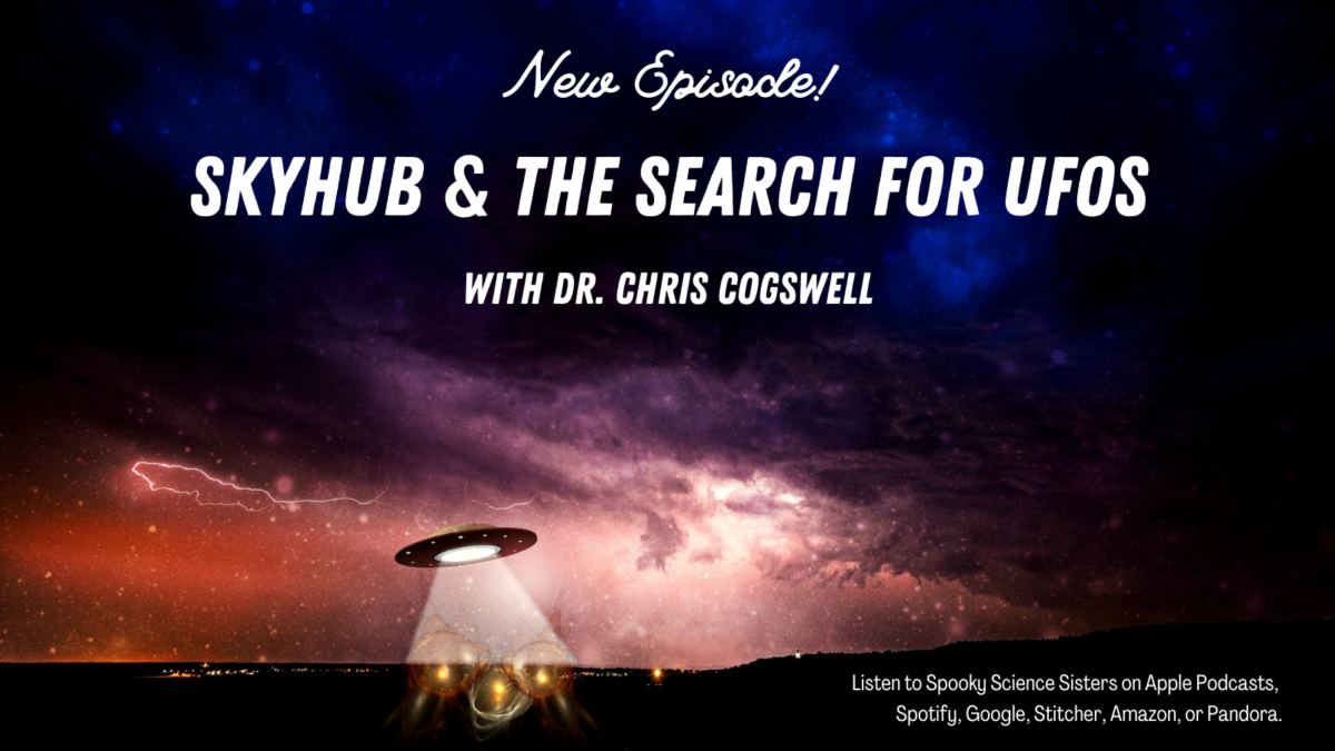 SkyHub & the Search for UFOs with Dr. Chris Cogswell