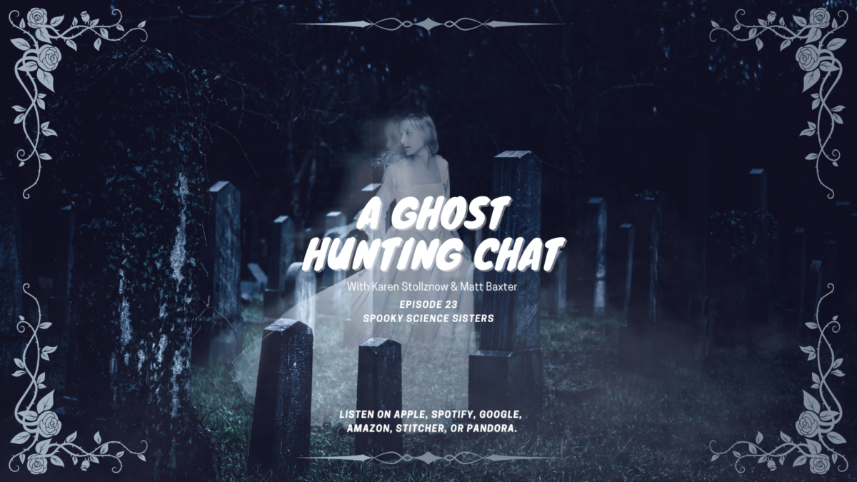 Episode 23 Links: A Ghost Hunting Chat with Karen Stollznow & Matt Baxter