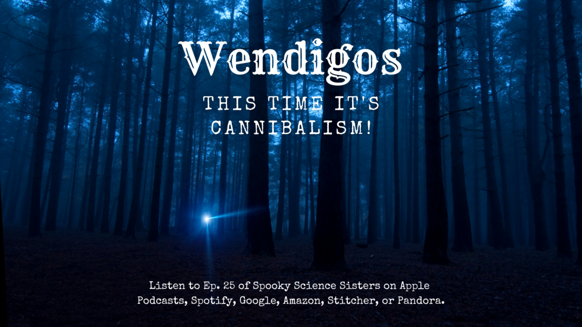 Episode 25 Sources: Wendigos – This Time It's Cannibalism!
