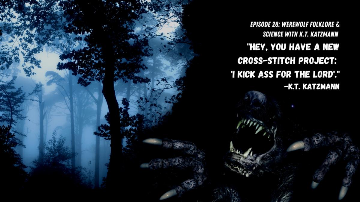 Episode 28 Sources: Werewolf Folklore & Science with K.T. Katzmann