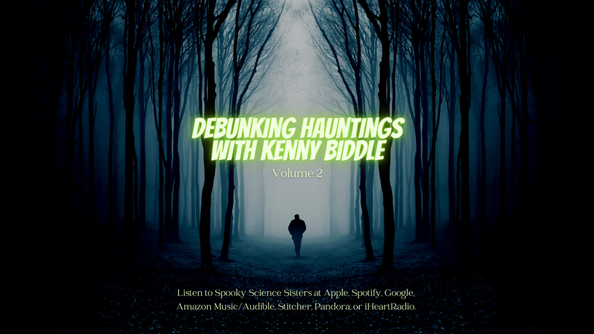 Episode 30 Sources: Debunking Hauntings with Kenny Biddle Vol. 2