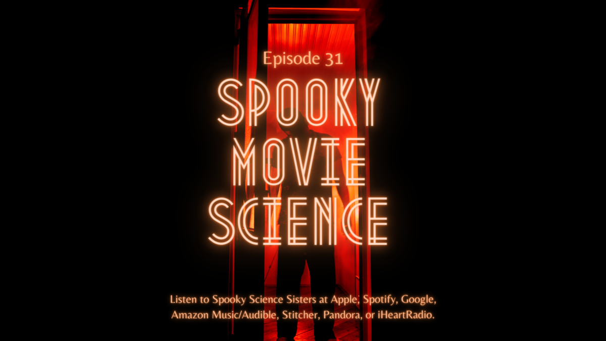 Episode 31 Sources: Spooky Movie Science